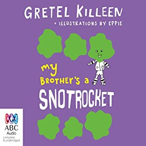 My Brother's A Snotrocket: My Brother's a... Book 3 | [Gretel Killeen]