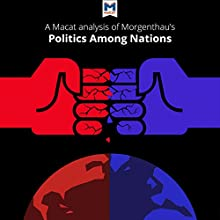 A Macat Analysis of Hans J. Morgenthau's Politics Among Nations: The Struggle for Power and Peace Audiobook by Ramon Pacheco Pardo Narrated by  Macat.com