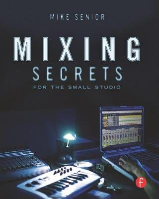 Mixing Secrets for the Small Studio[MIXING SECRETS FOR THE SMALL S][Paperback] (Mixing Small Studio compare prices)