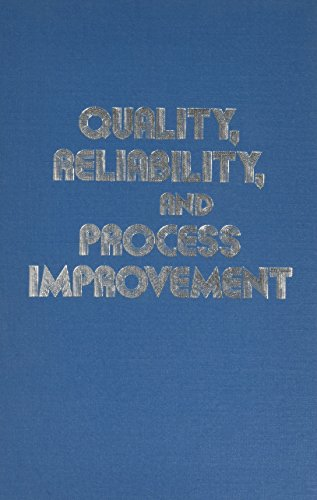Quality, Reliability and Process Improvement