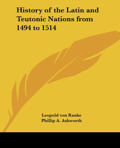 History of the Latin and Teutonic Nations from 1494 to 1514