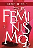 img - for Contra El Feminismo (Spanish Edition) book / textbook / text book