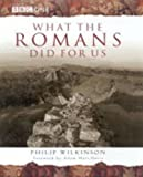 What Did the Romans Do for Us? (0752219022) by Wilkinson, Philip