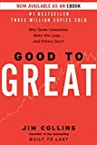 Good to Great: Why Some Companies Make the Leap...And Others Don\'t by Jim Collins