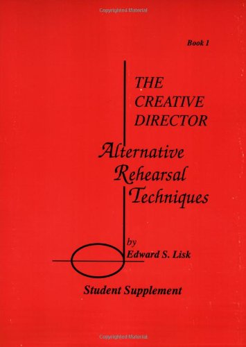 The Creative Director: Alternative Rehearsal Techniques - Student Supplement, Book 1