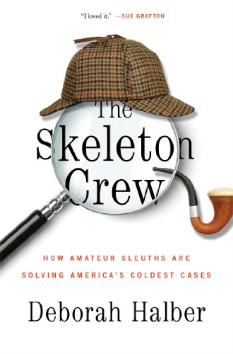 The Skeleton Crew: How Amateur Sleuths Are Solving America's Coldest Cases