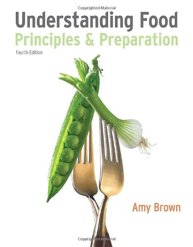 Understanding Food: Principles and Preparation (Available...