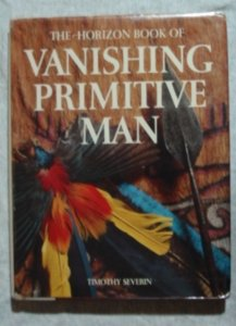 The Horizon book of vanishing primitive man
