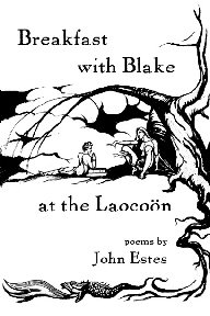 Breakfast with Blake at the Laocoon: Poems by John Estes, JOHN ESTES