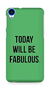 AMEZ today will be fabulous Back Cover For HTC Desire 820