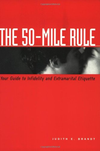 The 50-Mile Rule: Your Guide to Infidelity and Extramarital Etiquette