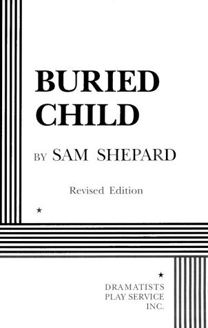 buried child essays sam shepard The hollowness of american myths in sam shepard´s buried child - simone leisentritt - term paper - american studies - literature - publish your bachelor's or master's thesis, dissertation, term paper or essay.
