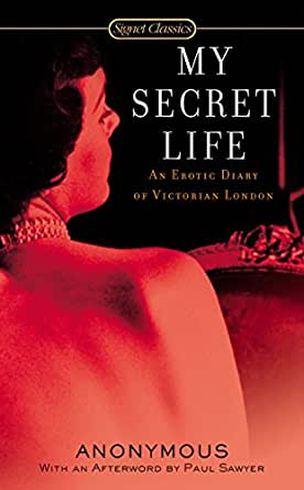 My Secret Life: An Erotic Diary of Victorian London (Signet Classics) - Kindle edition by
