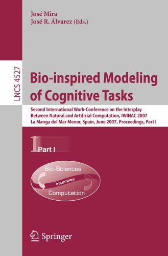 Bio-inspired Modeling of Cognitive Tasks: Second International Work-Conference on the Interplay Between Natural and Artificial Computation, IWINAC ... Part I (Lecture Notes in Computer Science)