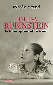 Helena Rubinstein: La femme qui inventa la beauté par Fitoussi