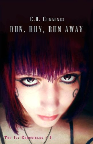 Book: Run, Run, Run Away (The Ivy Chronicles 1) by C. R. Cummings