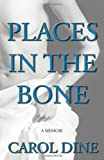 img - for Places in the Bone: A Memoir book / textbook / text book