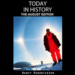 Today in History, The August Edition: History Matters | [Nancy Hendrickson]
