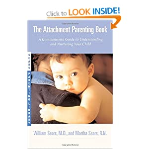 The Attachment Parenting Book (Sears Parenting Library)