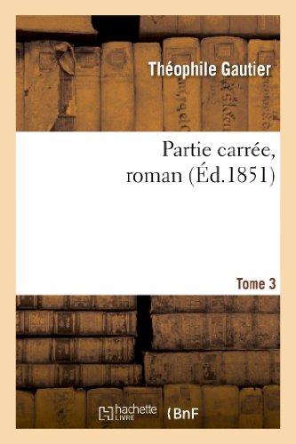 Partie carrée, roman. Tome 3: Partie Carree, Roman. Tome 3 (Littérature)