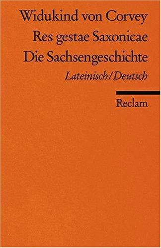 Res gestae Saxonicae /Die Sachsengeschichte: Lat. /Dt