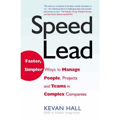 speed-lead-faster-simpler-ways-to-manage-people-projects-and-teams-in-complex-companies-speed-lead-f