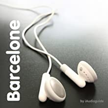 Audio Guide Barcelone | Livre audio Auteur(s) :  iAudioguide Narrateur(s) : Yves Larouche