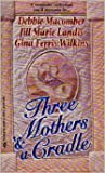 Three Mothers And A Cradle (037348335X) by Debbie Macomber