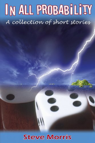 Book: In all Probability - A collection of short stories by Steve Morris