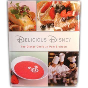 Delicious Disney: Pam Brandon: 9781423106371: Amazon.com: Books