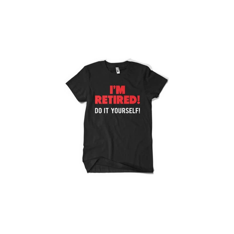 (Cybertela) I'm Retired Do It Yourself Men's T shirt Funny Retirement Tee Clothing
