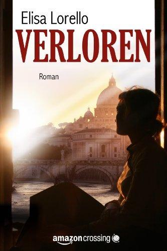 Elisa Lorello - Verloren - Fortsetzung von Vorgetäuscht (German Edition)
