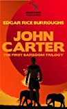 img - for John Carter: The First Barsoom Trilogy: A Princess of Mars; The Gods of Mars; Warlord of Mars (Illustrated Edition) book / textbook / text book