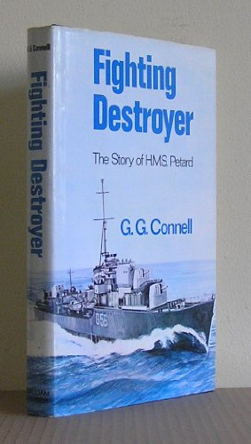 "Fighting Destroyer: Story of H.M.S. ""Petard"": Amazon.co.uk: G.G. Connell: Books"