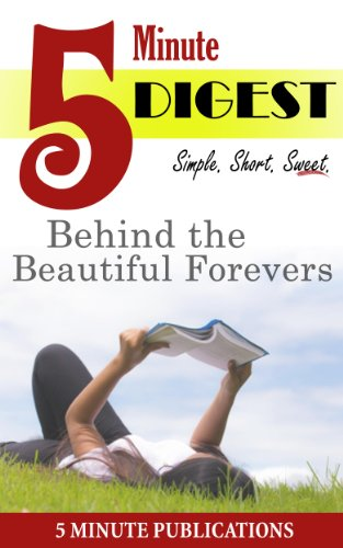 5 Minute Publications - Behind the Beautiful Forevers: Digest in 5 Minutes: Free Study Materials on Novels for Prime Members (KOLL)