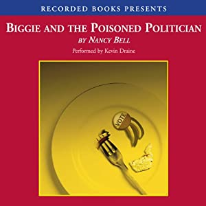 Biggie and the Poisoned Politician: Biggie Weatherford, Book 1 | [Nancy Bell]
