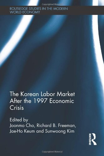 The Korean Labour Market after the 1997 Economic Crisis (Routledge Studies in the Modern World Economy)