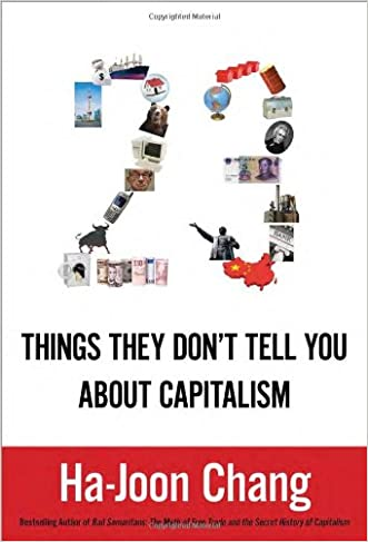 23 Things They Don't Tell You About Capitalism written by Ha-Joon Chang