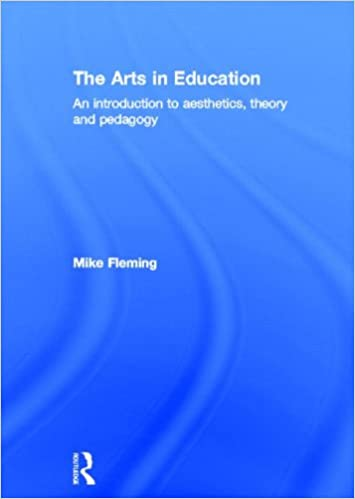 The Arts in Education: An introduction to aesthetics, theory and pedagogy