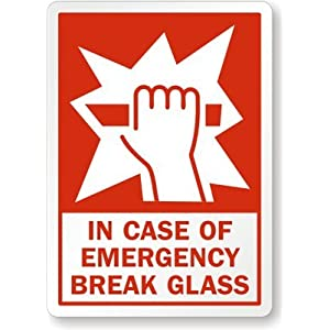 "In Case Of Emergency Break Glass (With Graphic) Aluminum Label, 10"" x"