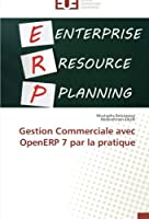 Gestion Commerciale avec OpenERP 7 par la pratique