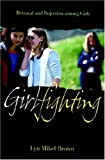 img - for Girlfighting: Betrayal and Rejection among Girls book / textbook / text book