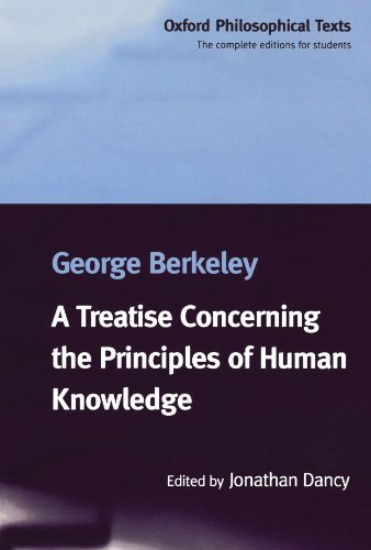 George Berkeley: A Treatise Concerning the Principles of Human Knowledge, ed. Jonathan Dancy