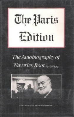 The Paris Edition: The Autobiography of Waverley Root, 1927-1934