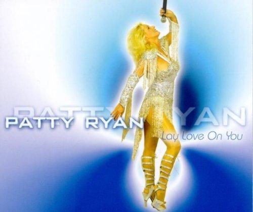 Patty Ryan - Lay Love On You (Album) - Lyrics2You
