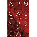 "Apocalypsia: Romanvon ""Andreas Izquierdo"""