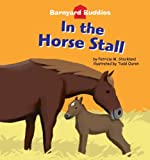 In the Horse Stall (Barnyard Buddies) (Barnyard Buddies)