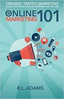 Online Marketing 101 (Online Marketing University) (Volume 1)
