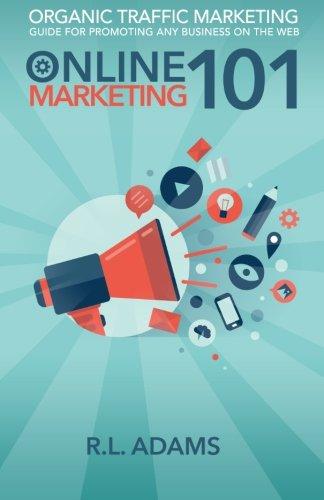 Online Marketing 101 (Online Marketing University) (Volume 1)