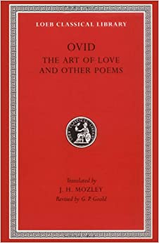 ovid the art of love Then ovid publishes a poem entitled cures for love, a kind a recantation of the art, and also a poem in your collection ovid subsequently publishes his book three, for women, of the art of love  8 ce.